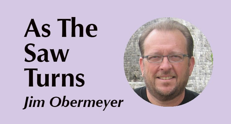As the Saw Turns by Jim Obermeyer