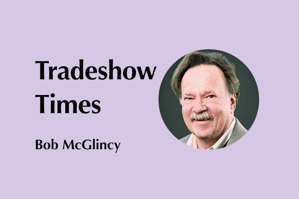 Bob.McGlincy Tradeshow Times